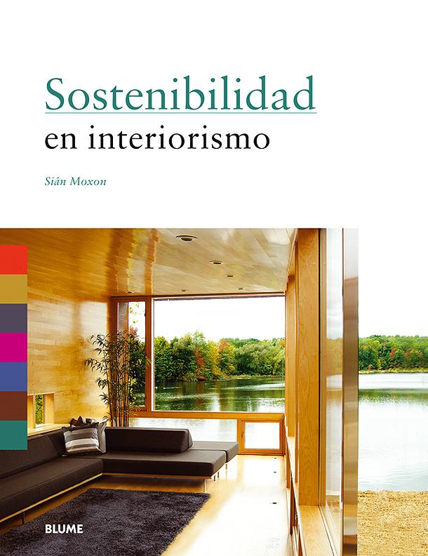 Blume presenta el libro sostenibilidad en interiorismo - Libros interiorismo ...